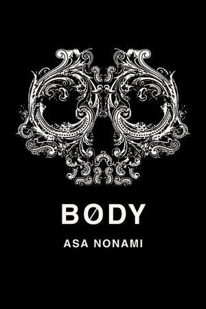 Body by Asa Nonami