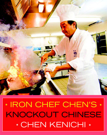 Iron Chef Chen's Knockout Chinese by