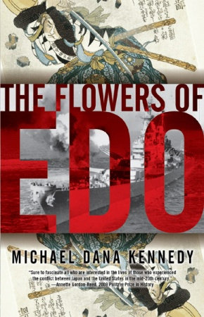The Flowers of Edo by Michael Dana Kennedy