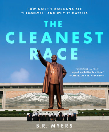 The Cleanest Race by B.R. Myers