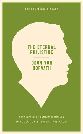 The Eternal Philistine by Odon Von Horvath