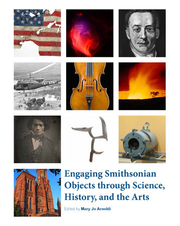 Engaging Smithsonian Objects through Science, History, and the Arts