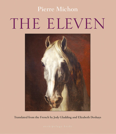 The Eleven by Pierre Michon