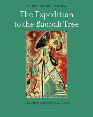 The Expedition to the Baobab Tree by Wilma Stockenstrom