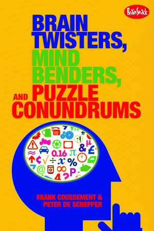 Brain Twisters, Mind Benders, and Puzzle Conundrums by Peter De Schepper and Frank Coussement