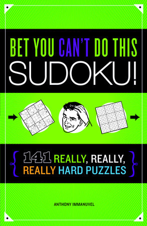 Bet You Can't Do This Sudoku! by