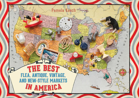 The Best Flea, Antique, Vintage, and New-Style Markets in America by