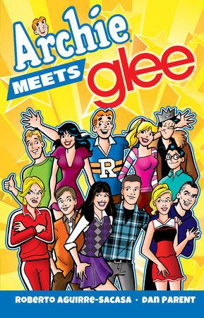 Archie Meets Glee by Roberto Aguirre-Sacasa