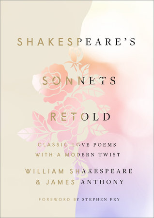 Shakespeare's Sonnets, Retold by William Shakespeare & James Anthony