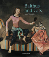Balthus and Cats Written by Alain Vircondelet