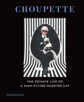 Choupette Contribution by Francoise Cacote and Sebastien Jondeau, Compiled by Patrick Mauriès and Jean-Christophe Napias, Photographed by Karl Lagerfeld