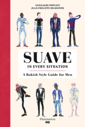 Suave in Every Situation Illustrated by Jean-Philippe Delhomme, Text by Gonzague Dupleix