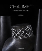 Chaumet Written by Henri Loyrette, Photographed by Bruno Ehrs and Nils Herrmann