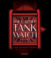 The Cartier Tank Watch Written by Franco Cologni