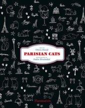 Parisian Cats Written by Olivia Snaije, Photographed by Nadia Benchallal