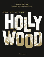 Once Upon a Time in Hollywood Written by Juliette Michaud, Foreword by Michel Hazanavicius