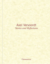 Axel Vervoordt: Stories and Reflections Written by Axel Vervoordt and Michael James Gardner