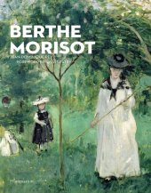 Berthe Morisot Written by Jean-Dominique Rey, Foreword by Sylvie Patry