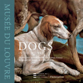 Dogs in the Louvre Written by Francois Nourissier and Elisabeth Foucart-Walter