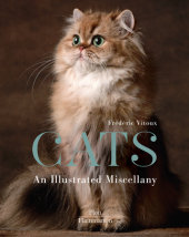 Cats: An Illustrated Miscellany Written by Frédéric Vitoux