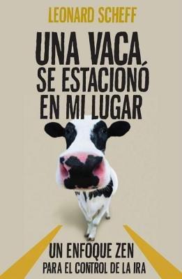 Una Vaca Se Estaciono en Mi Lugar by