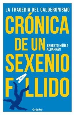 Cronica de un sexenio fallido by