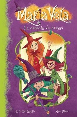 La Escuela De Brujas (Makia Vela 1) by