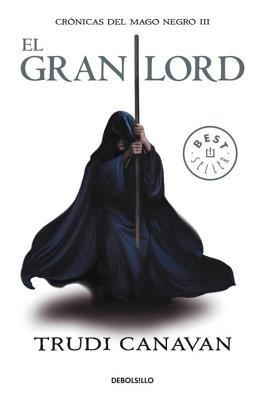 El gran Lord (Cronicas del mago negro 3) by