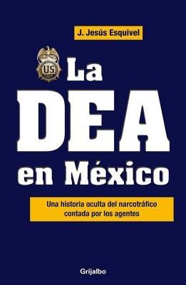 La DEA en Mexico by