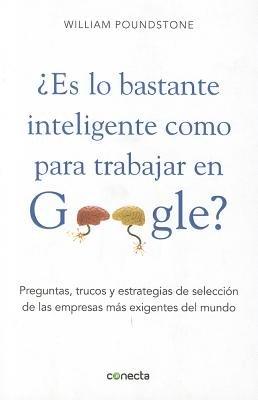 Es Lo Bastante Inteligente Como Para Trabajar en Google? by