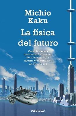 La Fisica del Futuro by