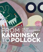 From Kandinsky to Pollock Written by Luca Massimo Barbero
