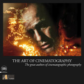 The Art of Cinematography Contribution by Vittorio Storaro, Text by Bob Fisher and Lorenzo Codelli