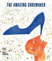 The Amazing Shoemaker Edited by Stefania Ricci