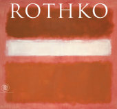 Mark Rothko Edited by Oliver Wick, Contribution by Katy Spurrell