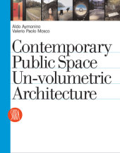 Contemporary Public Space Edited by Aldo Aymonino and Valerio Paolo Mosco, Contribution by Denise Scott Brown, Wes Jones and James Wines