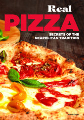 Real Pizza Written by Enzo De Angelis and Antonio Sorrentino
