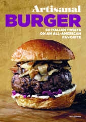 Artisanal Burger Written by Enzo De Angelis and Antonio Sorrentino, Contribution by Roselì Katibe and Giorgia Mele, Photographed by Maurizio de Fazio