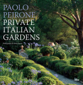 Private Italian Gardens Foreword by Franco Perfetti, Photographed by Dario Fusaro, Text by Paolo Pejrone