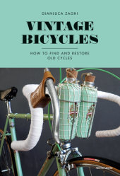 Vintage Bicycles Written by Gianluca Zaghi