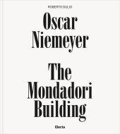 Oscar Niemeyer: The Mondadori Building Written by Roberto Dulio, Photographed by Roland Halbe