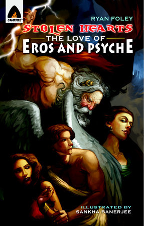 Stolen Hearts: The Love of Eros and Psyche by