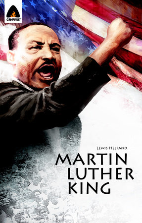 Martin Luther King Jr.: Let Freedom Ring by Lewis Helfand and Michael Teitelbaum