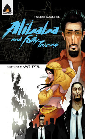Ali Baba and The Fourty Thieves: Reloaded by Poulomi Mukherjee