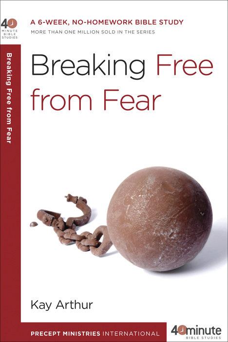 Sneak Peek Breaking Free From Fear By Kay Arthur Waterbrook