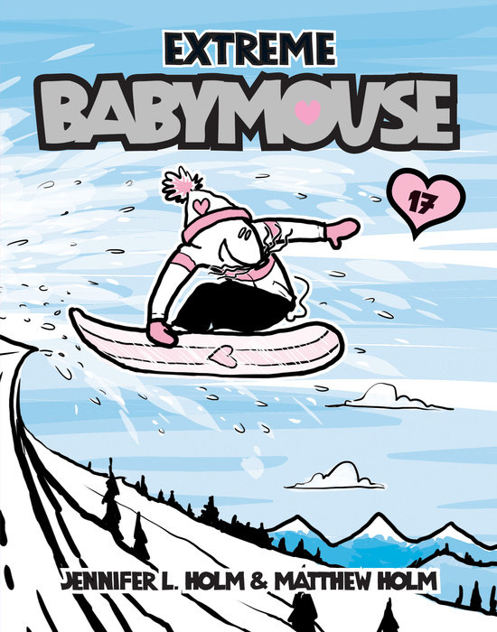 Cover of Babymouse #17: Extreme Babymouse