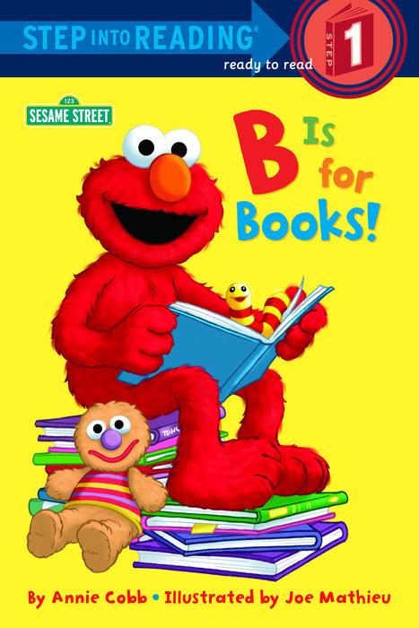 B is for Books! (Sesame Street) - Penguin Random House Education