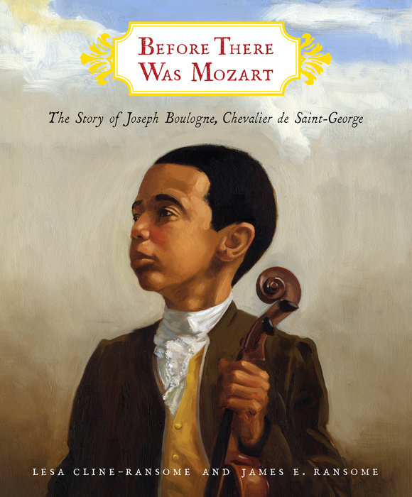 Cover of Before There Was Mozart: The Story of Joseph Boulogne, Chevalier de Saint-George