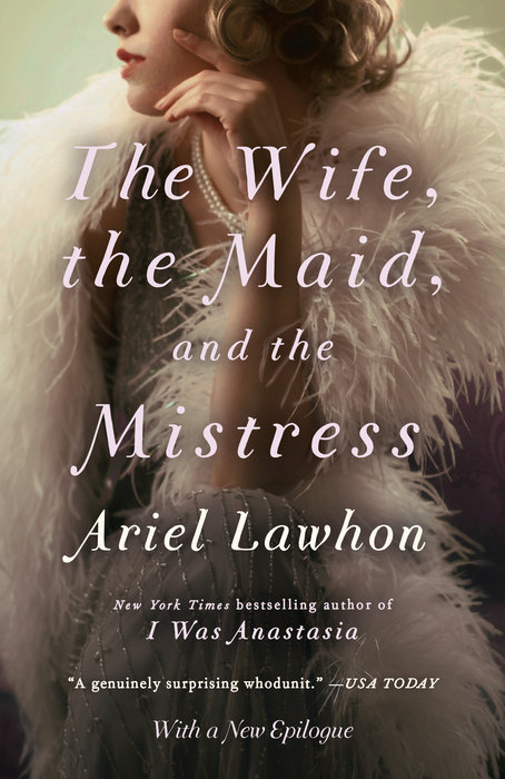 The Wife, the Maid, and the Mistress by Ariel Lawhon