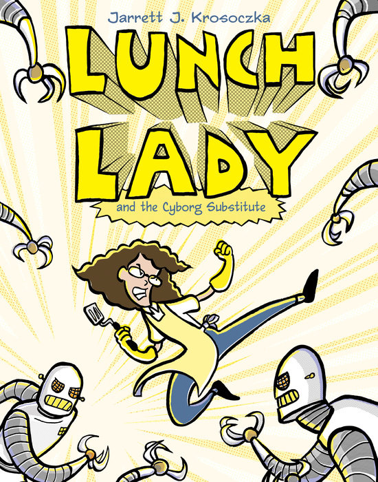 Cover of Lunch Lady and the Cyborg Substitute